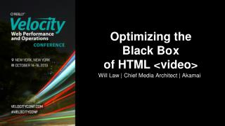 Optimizing the B lack Bo	x of HTML <video>