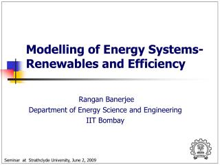 Modelling of Energy Systems-Renewables and Efficiency