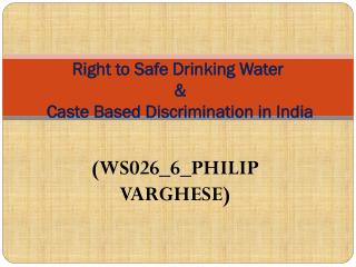 Right to Safe Drinking Water  &  Caste Based Discrimination in India