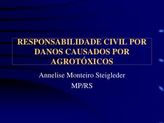 RESPONSABILIDADE CIVIL POR DANOS CAUSADOS POR AGROT�XICOS