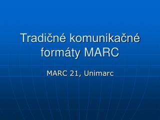 Tradičné komunikačné formáty MARC