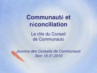 Communaut é  et r é conciliation