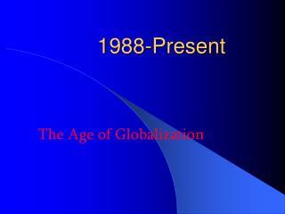 1988-Present