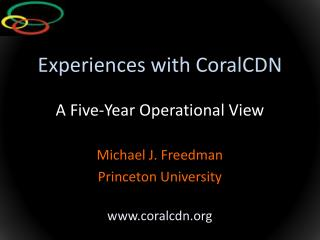 Experiences with CoralCDN A Five-Year Operational View