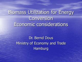Biomass Utilization for Energy Conversion Economic considerations