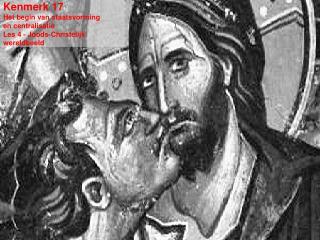 Kenmerk 17 Het begin van staatsvorming  en centralisatie Les 4 - Joods-Christelijk wereldbeeld
