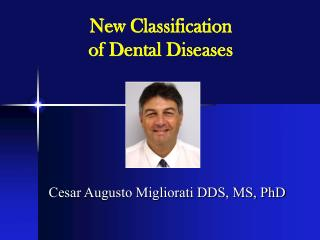 New Classification of Dental Diseases