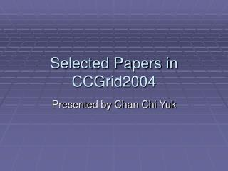 Selected Papers in CCGrid2004