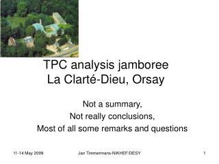 TPC analysis jamboree La Clart é -Dieu, Orsay