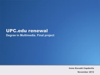 UPC renewal Degree in Multimedia. Final project