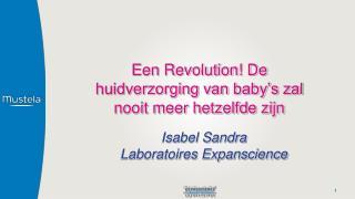 Een  Revolution ! De huidverzorging van baby�s zal nooit meer hetzelfde zijn