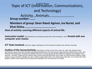 Topic of ICT (Information, Communications, and Technology)  Activity…Animals………………………