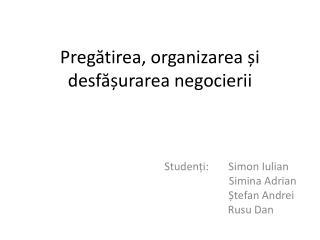 P regătirea, organizarea și desfășurarea negocierii