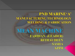 PND MARINE'A' MANUFACTURING TECHNOLOGY WELDING & FABRICATION