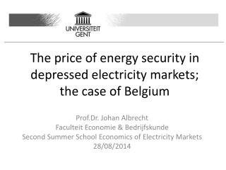 The price of energy security in depressed electricity markets;   the case of Belgium
