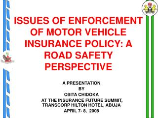 ISSUES OF ENFORCEMENT OF MOTOR VEHICLE INSURANCE POLICY: A ROAD SAFETY PERSPECTIVE