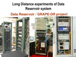 Long Distance experiments of Data Reservoir system