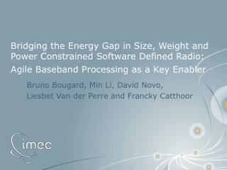 Bridging the Energy Gap in Size, Weight and Power Constrained Software Defined Radio: Agile Baseband Processing as a Key