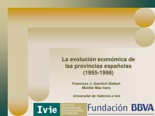 La evolución económica de las provincias españolas (1955-1998)
