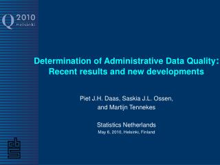 Determination of Administrative Data Quality :  Recent results and new developments