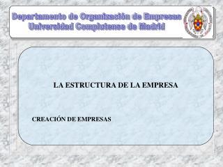 Departamento de Organizaci�n de Empresas Universidad Complutense de Madrid