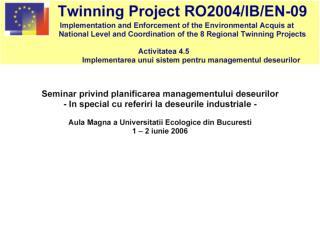 Joi 1 iunie 2006 13.00 – 13.10 h Deschiderea seminarului si introducere