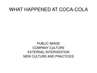 WHAT HAPPENED AT COCA-COLA