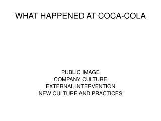 WHAT HAPPENED AT COCA-COLA