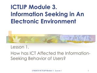 ICTLIP Module 3. Information Seeking in An Electronic Environment