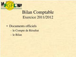 Bilan Comptable Exercice 2011/2012