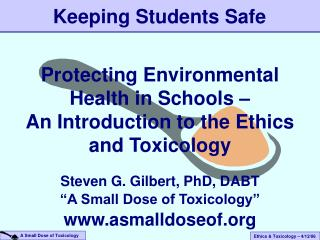 Protecting Environmental Health in Schools –  An Introduction to the Ethics and Toxicology