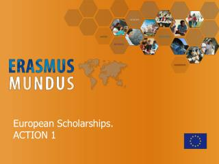 European Scholarships. ACTION 1