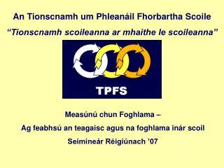 Measúnú chun Foghlama –  Ag feabhsú an teagaisc agus na foghlama inár scoil