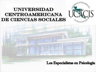 UNIVERSIDAD CENTROAMERICANA DE CIENCIAS SOCIALES