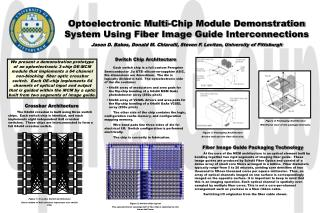 Optoelectronic Multi-Chip Module Demonstration System Using Fiber Image Guide Interconnections Jason D. Bakos, Donald M.
