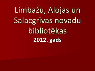 Limbažu, Alojas un Salacgrīvas novadu bibliotēkas