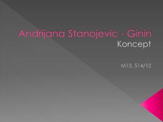 Andrijana Stanojevic  -  Ginin