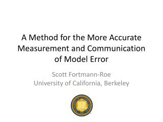 A Method for the More Accurate Measurement and Communication of Model Error