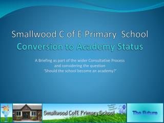 Smallwood C of E Primary  School Conversion to Academy Status