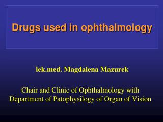 Drugs used in ophthalmology