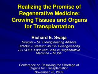 Realizing the Promise of Regenerative Medicine: Growing Tissues and Organs for Transplantation