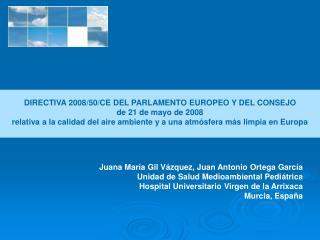 Juana María Gil Vázquez, Juan Antonio Ortega García  Unidad de Salud Medioambiental Pediátrica
