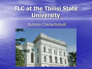 TLC at the Tbilisi State University