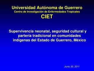 Universidad Autónoma de Guerrero Centro de Investigación de Enfermedades Tropicales CIET