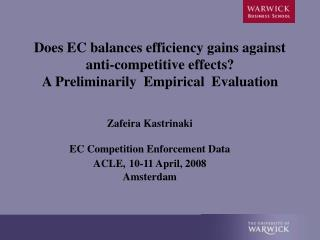 Zafeira Kastrinaki EC Competition Enforcement Data ACLE, 10-11 April, 2008 Amsterdam