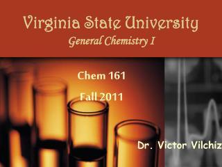 Virginia State University General Chemistry I