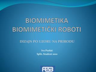 BIOMIMETIKA BIOMIMETIČKI ROBOTI