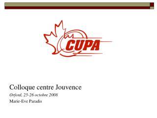Colloque centre Jouvence Orford, 25-26 octobre 2008 Marie-Eve Paradis