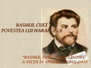BASMUL CULT POVESTEA LUI HARAP - ALB