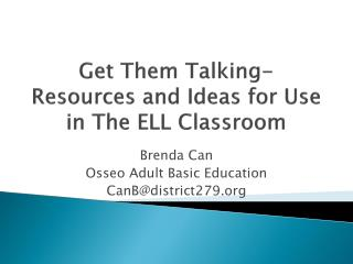 Get Them Talking- Resources and Ideas for Use  in  The ELL Classroom